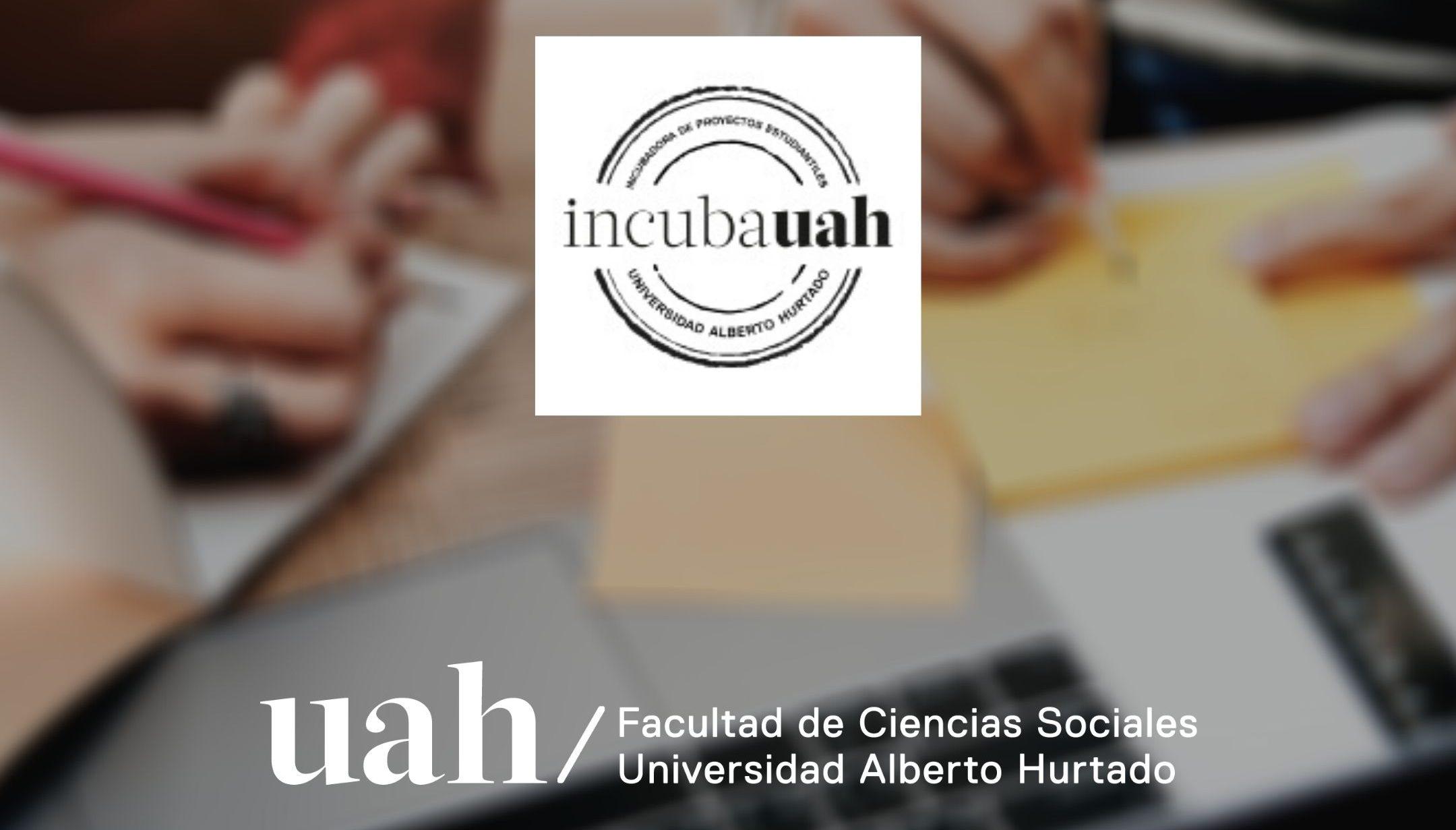 INCUBA UAH | Estudiantes de la Facultad de Ciencias Sociales se adjudican proyectos de incubadora universitaria
